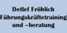 Detlef Fröhlich Führungskräftetraining und -beratung