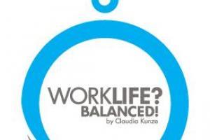 Claudia Kunze / Worklife? Balanced!