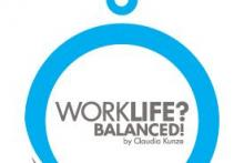 Claudia Kunze / Worklife? Balanced!