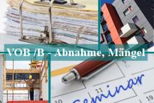 VOB/B und BGB - Abnahme, Mängelansprüche und Zahlung