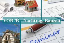 VOB/B - Nachtragsmanagement, Bauzeit, Schlussrechnungsprüfung